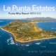 La Punta Estates - Luxury real estate for sale and rent at the Punta Mita Resort, Riviera Nayarit, Mexico